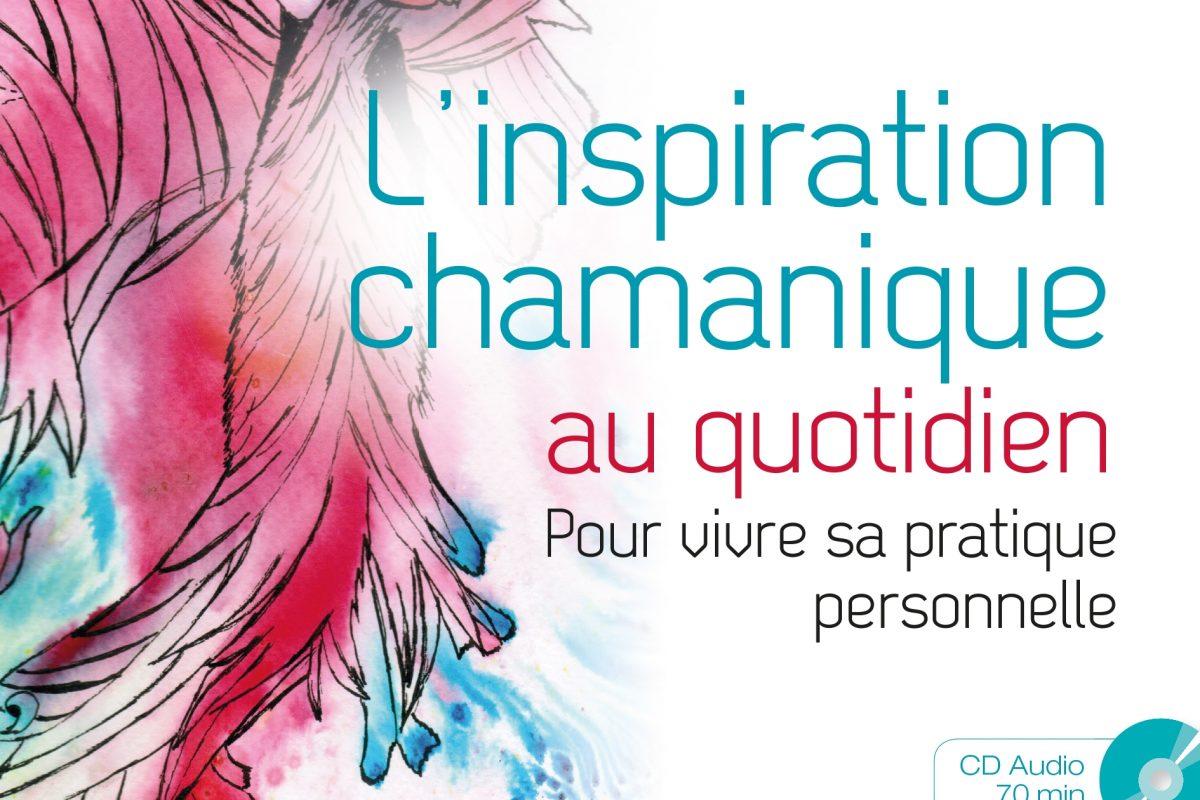 Vernissage de l'ouvrage «L'inspiration chamanique au quotidien» le vendredi 1er juin dès 18h30