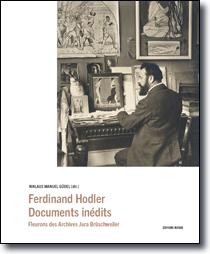 FERDINAND HODLER – DOCUMENTS INEDITS